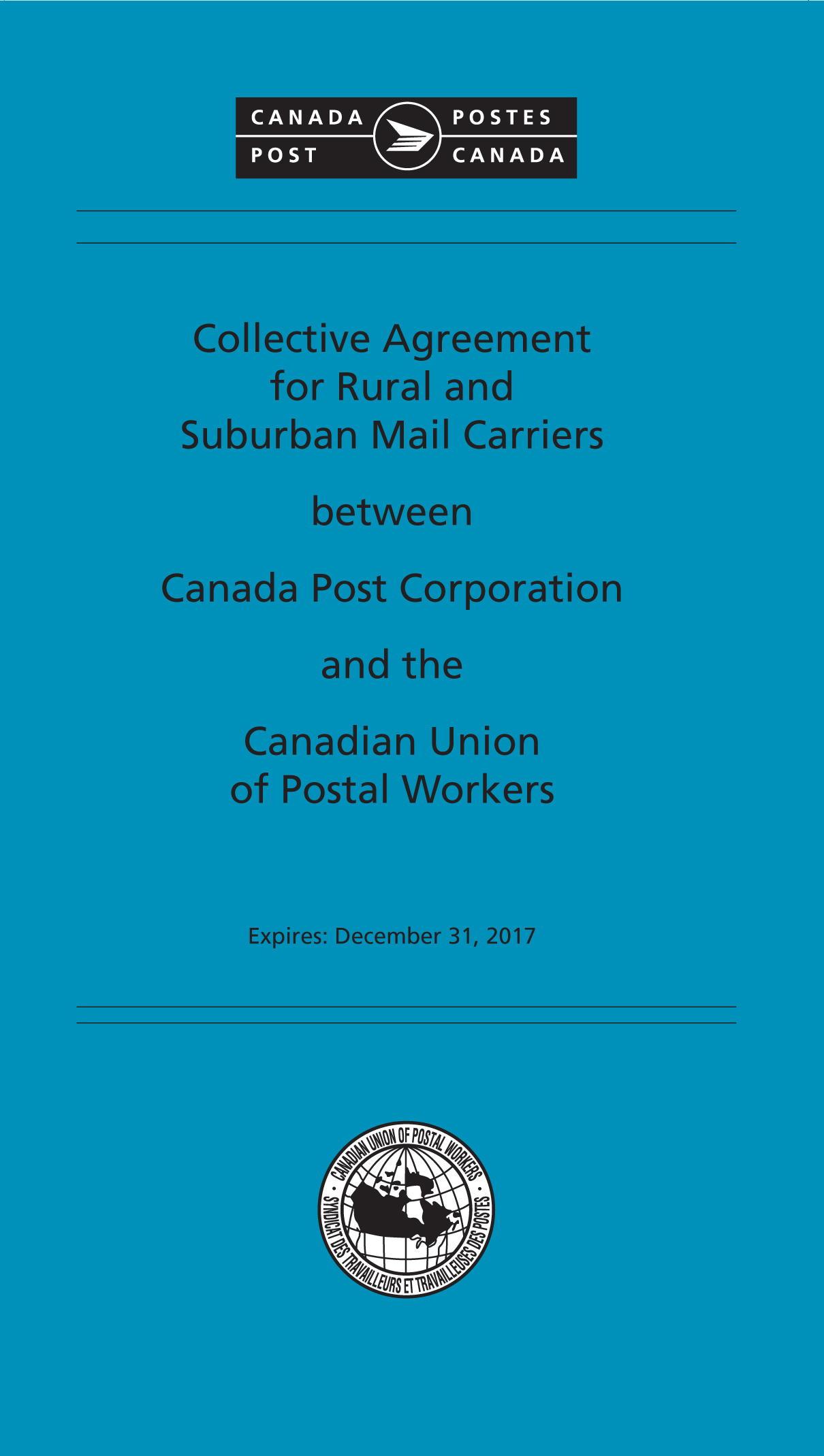 Collective Agreement for Rural and Suburban Mail Carriers between Canada Post Corporation and the Canadian Union of Postal Workers (Expires: December 31, 2017)