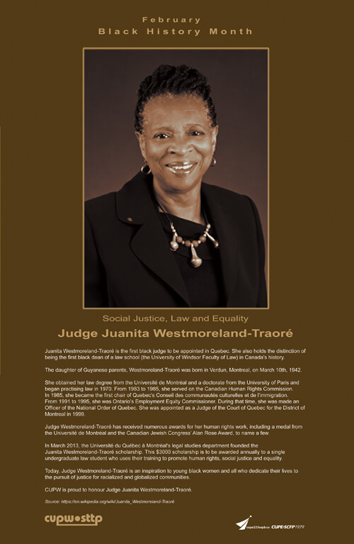 This year's Black History Month poster honours Judge Juanita Westmoreland-Traoré, Québec's first black judge and the first black Dean of a law school in Canada.
